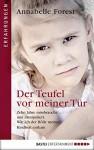 Der Teufel vor meiner Tür: Zehn Jahre missbraucht und manipuliert. Wie ich der Hölle meiner Kindheit entkam (German Edition) - Annabelle Forest, Axel Plantiko