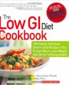The Low GI Diet Cookbook: 100 Simple, Delicious Smart-Carb Recipes-The Proven Way to Lose Weight and Eat for Lifelong Health (Glucose Revolution) - Jennie Brand-Miller, Kaye Foster-Powell, Joanna McMillan-Price