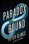 Paradox Bound: A Novel - Peter Clines