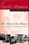 The Devil's Mistress: The Diary of Eva Braun: The Woman Who Lived and Died with Hitler: A Novel - Alison Leslie Gold