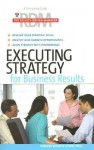 Executing Strategy for Business Results - Harvard Business School Press, Harvard Business School Press