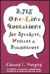 2,715 One-Line Quotations - Edward F. Murphy