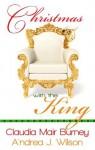 Christmas with the King - A'ndrea J. Wilson, Claudia Mair Burney