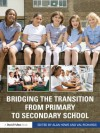 Bridging the Transition from Primary to Secondary School - Alan Howe, Val Richards