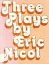 Three Plays - Eric Nicol