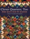 Clever Quarters, Too: More Quilts from Fat Quarters - Susan Teegarden Dissmore