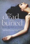 By Kim Harrington The Dead and Buried [Hardcover] - Kim Harrington