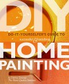 Do-It-Yourselfer's Guide to Successful and Satisfying Home Painting - Debbie Zimmer, John Evans