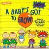 A Baby's Got to Grow! [With 30 Stickers] - Sarah Willson