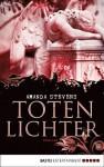 Totenlichter: Thriller - Amanda Stevens, Diana Beate Hellmann