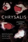 Chrysalis - Brendan Reichs