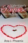 Valentine's Surprise (Ash and Flames Series) - Ana J. Phoenix