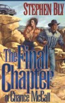 The Final Chapter of Chance McCall - Stephen Bly