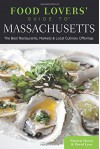Food Lovers' Guide to® Massachusetts: The Best Restaurants, Markets & Local Culinary Offerings (Food Lovers' Series) - Patricia Harris, David Lyon