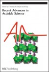 Recent Advances In Actinide Science - Royal Society of Chemistry, N D Bryan, Rebeca Alvares, Royal Society of Chemistry