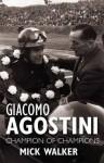 Giacomo Agostini: Champion of Champions - Mick Walker
