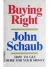 Buying Right - John W. Schaub
