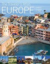 The Traveler's Atlas: Europe: A Guide to the Places You Must See in Your Lifetime - Mike Gerrard