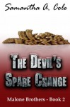 The Devil's Spare Change: Malone Brothers Book 2 (Volume 2) - Samantha A. Cole, Eve Arroyo