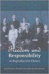 Freedom and Responsibility in Reproductive Choice - John R. Spencer, Antje Du Bois-pedain