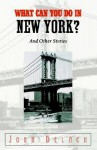 What Can You Do in New York? - John Delach