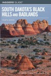 Insiders' Guide to South Dakota's Black Hills and Badlands, 4th - Thomas D. Griffith, Dustin D. Floyd