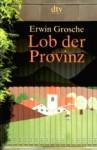 Lob Der Provinz - Erwin Grosche