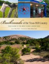 Backroads of the Texas Hill Country: Your Guide to the Most Scenic Adventures - Gary Clark, Kathy Adams Clark
