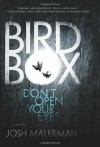 Bird Box: A Novel by Malerman, Josh (2014) Hardcover - Josh Malerman