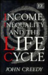 Income, Inequality, and the Life Cycle - John Creedy