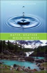 Water, Weather and the Mountain West (The RMB Alliance Series) - Robert William Sandford