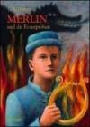 Merlin und die Feuerproben (Merlin-Saga, #3) - T.A. Barron