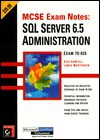 MCSE Exam Notes: SQL Server 6.5 Administration Exam 70-026 - Rick Sawtell, Lance Mortensen