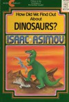 How Did We Find Out about Dinosaurs? - Isaac Asimov, David Wool