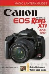 Magic Lantern Guides: Canon EOS Digital Rebel XTi EOS 400D - Michael Guncheon