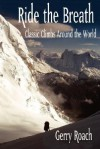 Ride the Breath: Classic Climbs Around the World - Gerry Roach