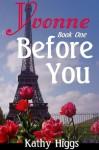 Yvonne, Book One, Before You (Yvonne, Before You) - Kathy Higgs, Joleene Naylor, Paul Garland