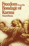 Freedom From the Bondage of Karma - Swami Rama