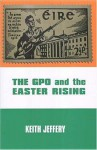 The Gpo and the Easter Rising - Keith Jeffery