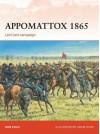 Appomattox 1865: Lee's Last Campaign - Ron Field, Adam Hook