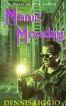 Manic Monday - Dennis Liggio