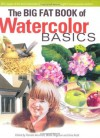 The Big Fat Book of Watercolor Basics - Pamela Wissman