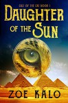 Daughter of the Sun (Cult of the Cat Book 1) - Zoe Kalo