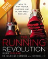 The Running Revolution Deluxe: How to Run Faster, Farther, and Injury-Free--for Life - Nicholas Romanov, Kurt Brungardt