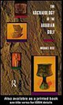 Archaeology of the Arabian Gulf (Experience of Archaeology) - Michael Rice