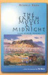 The Earth Moves at Midnight: And Other Poems - Murray Bodo