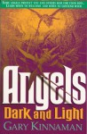 Angels Dark and Light - Gary Kinnaman