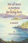 We All Have a Reason for Being Here - Jean Hendrickson