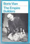 Empire Builders (Modern Plays) - Boris Vian, S.W. Taylor