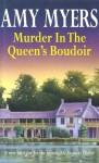 Murder in the Queen's Boudoir - Amy Myers